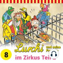 Lurchi und seine Freunde - Folge 8: Lurchi und seine Freunde im Zirkus - Teil 2