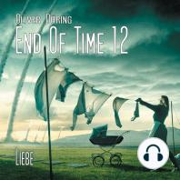 End of Time, Folge 12
