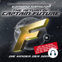 Captain Future, Folge 2: Kinder der Sonne - nach Edmond Hamilton