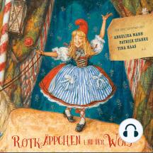 Rotkäppchen und der Wolf: mit den Stimmen von Angelika Mann, Patrick Stanke, Tina Haas u.a.