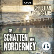 Die Schatten von Norderney: Ebbe und Wut – mörderische Gezeiten