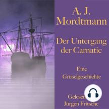 A. J. Mordtmann: Der Untergang der Carnatic.: Eine Gruselgeschichte