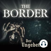 Border, The Folge 3: Der Ungebetene