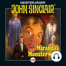 John Sinclair, Folge 130: Mirandas Monsterwelt