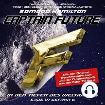 Captain Future, Erde in Gefahr, Folge 6: In den Tiefen des Weltraums