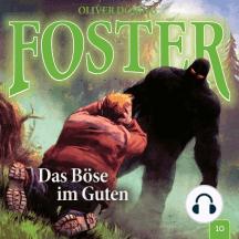 Foster, Folge 10: Das Böse im Guten