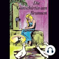 Gebrüder Grimm, Die Gänsehirtin am Brunnen