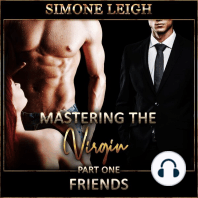 'Friends' - 'Mastering the Virgin': A BDSM Ménage Erotic Romance