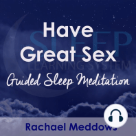 Have Great Sex, Guided Sleep Meditation