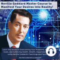 Neville Goddard Master Course to Manifest Your Desires Into Reality Using The Law of Attraction: Learn the Secret to Overcoming Your Current Problems and Limitations, Attaining Your Goals, and Achieving Health, Wealth, Happiness and Success!