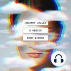 Hörbuch, Uncanny Valley: A Memoir - Hörbuch mit kostenloser Testversion anhören.