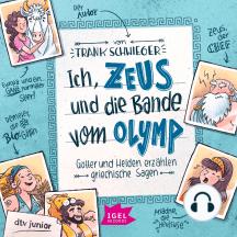 Ich, Zeus, und die Bande vom Olymp