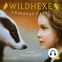 Wildhexe. Chimäras Rache: Folge 3
