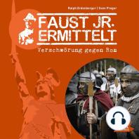 Faust jr. ermittelt. Verschwörung gegen Rom