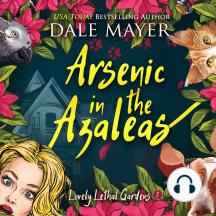 Arsenic in the Azaleas: Lovely Lethal Gardens, Book 1