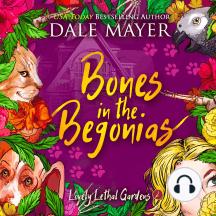 Bones in the Begonias: Lovely Lethal Gardens, Book 2
