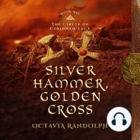 Silver Hammer, Golden Cross