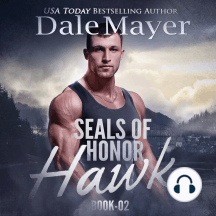 SEALs of Honor: Hawk: Book 2: SEALs of Honor