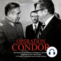 Operation Condor: The History of the Notorious Intelligence Operations Supported by the United States to Combat Communists across South America