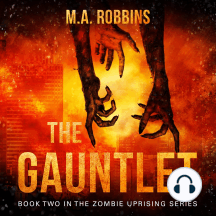 The Gauntlet: Book Two in the Zombie Uprising Series