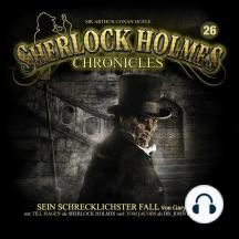 Sherlock Holmes Chronicles, Folge 26: Sein schrecklichster Fall