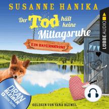 Der Tod hält keine Mittagsruhe - Sofia und die Hirschgrund-Morde - Bayernkrimi, Teil 3 (Ungekürzt)