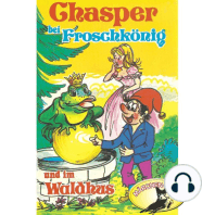 Chasper - Märli nach Gebr. Grimm in Schwizer Dütsch, Chasper bei Froschkönig und im Waldhus