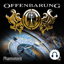 Offenbarung 23, Folge 62: Phantomzeit