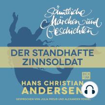 H. C. Andersen: Sämtliche Märchen und Geschichten, Der standhafte Zinnsoldat