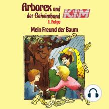 Arborex und der Geheimbund KIM, Folge 1: Mein Freund der Baum