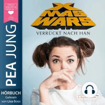 Xmas Wars: Verrückt nach Han (Ungekürzt)
