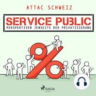 Service Public - Perspektiven jenseits der Privatisierung (Ungekürzt)
