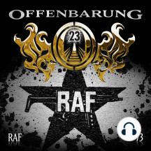 Offenbarung 23, Folge 73: RAF