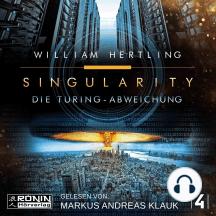 Die Turing Abweichung - Singularity, Band 4 (Ungekürzt)