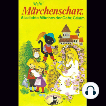 Gebrüder Grimm, Mein Märchenschatz