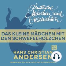 H. C. Andersen: Sämtliche Märchen und Geschichten, Das kleine Mädchen mit den Schwefelhölzchen