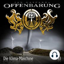 Offenbarung 23, Folge 53: Die Klima-Maschine