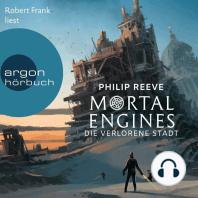 Mortal Engines - Die verlorene Stadt (Ungekürzte Lesung)