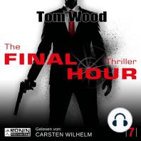 Final Hour, The - Tesseract 7 (Ungekürzt)
