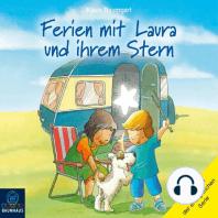 Ferien mit Laura und ihrem Stern - Lauras Ferien / Lauras erste Übernachtung / Laura und der Ferienhund (Hörspiel)