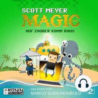 Auf Zauber komm raus - Magic 2.0, Band 2 (Ungekürzt)