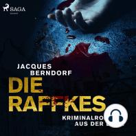 Die Raffkes - Kriminalroman aus der Eifel (Ungekürzt)