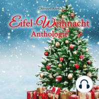 Eifel-Weihnacht - Anthologie (Ungekürzt)