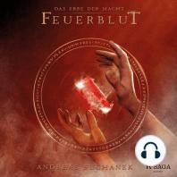 Feuerblut (Urban Fantasy) - Das Erbe der Macht, Band 4 (Ungekürzt)