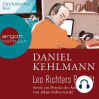 Leo Richters Porträt - Sowie ein Porträt des Autors von Adam Soboczynski (Ungekürzte Lesung)