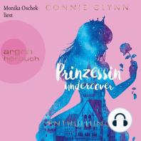 Prinzessin Undercover - Enthüllungen (Gekürzte Lesung)
