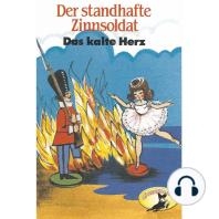 Hans Christian Andersen / Wilhelm Hauff, Der standhafte Zinnsoldat / Das kalte Herz