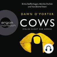 Cows - Folge nicht der Herde (Ungekürzte Lesung)