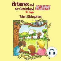 Arborex und der Geheimbund KIM, Folge 10