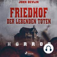 Friedhof der lebenden Toten - Horror (Ungekürzt)